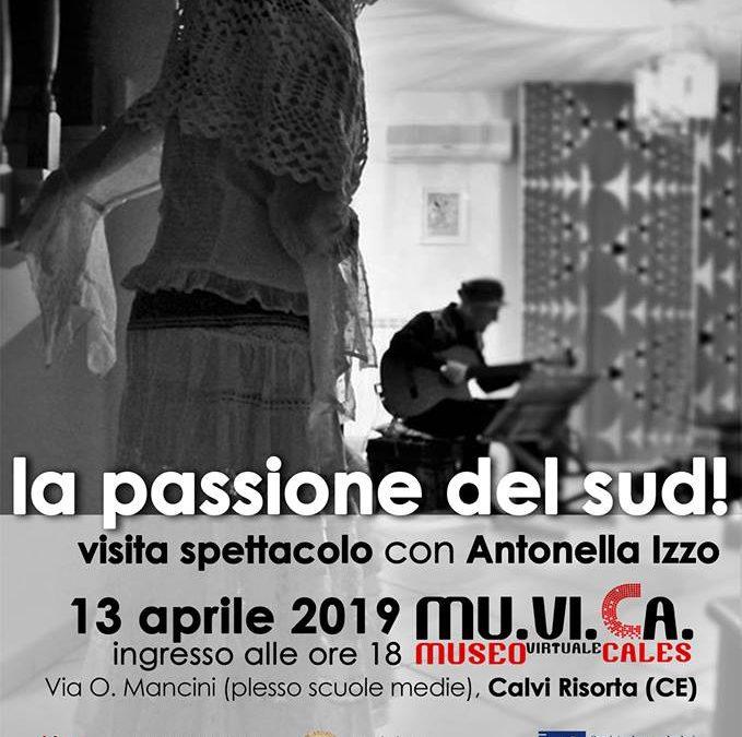 La passione del Sud! Visita spettacolo con Antonella Izzo